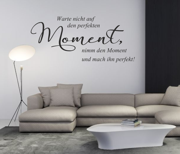 wandtattoos wandspr che wanddeko wandtattoo warte nicht auf den perfekten. Black Bedroom Furniture Sets. Home Design Ideas