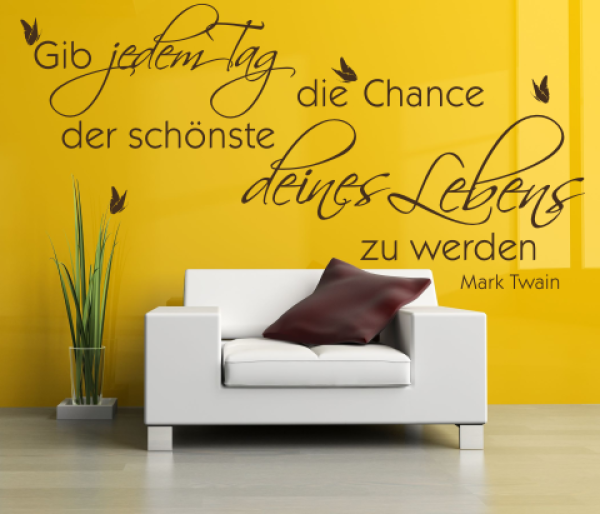 wandtattoos wandspr che wanddeko wandtattoo gib jedem tag die chance. Black Bedroom Furniture Sets. Home Design Ideas